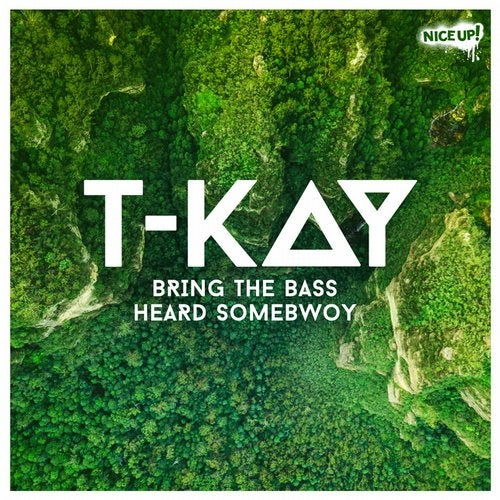 T-Kay — Bring The Bass / Heard Somebwoy [EP] 2018