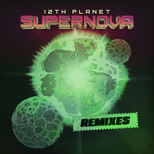 12th Planet - Supernova: The Remixes [12P004]