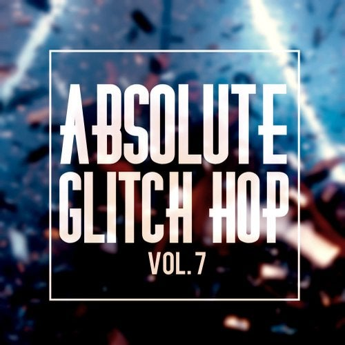 VA - ABSOLUTE GLITCH HOP, VOL. 7 (LP) 2019