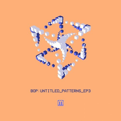 Bop — Untitled Patterns EP3 (EP) 2018