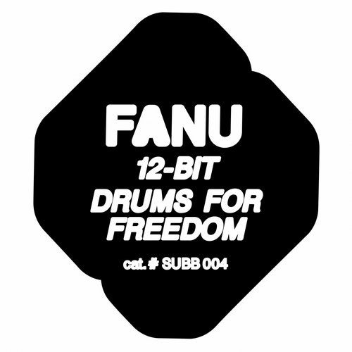 Fanu - 12-bit / Drums For Freedom (EP) 2019