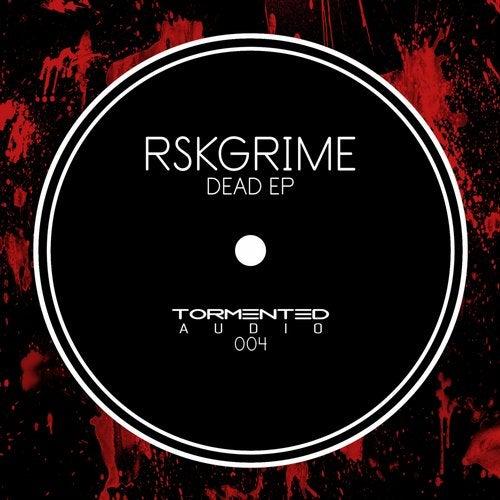 RSKGrime - Dead 2019 [EP]