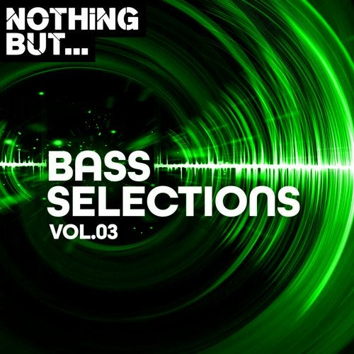 VA - NOTHING BUT... BASS SELECTIONS, VOL. 03 [LP] 2019