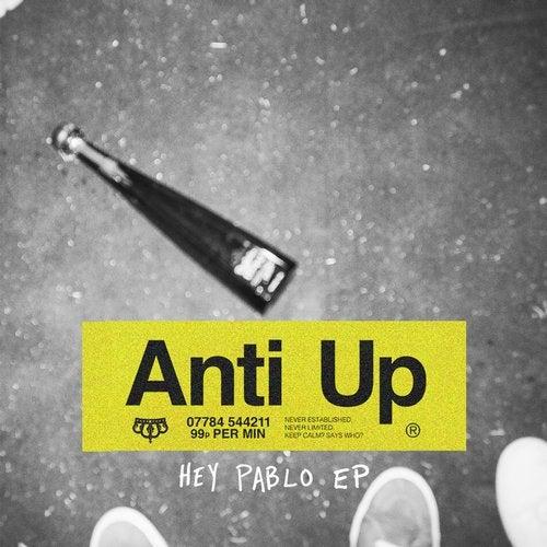 Anti Up — Hey Pablo [EP] 2018