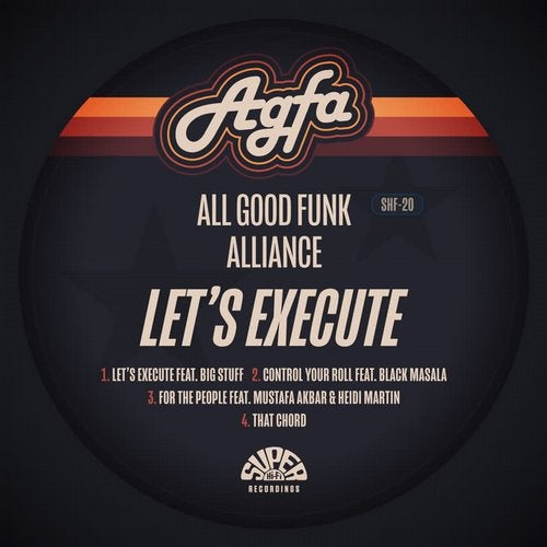 All Good Funk Alliance - Let's Execute [SHF20]