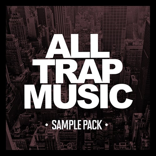 All Trap Music Sample Pack [All Trap Music]