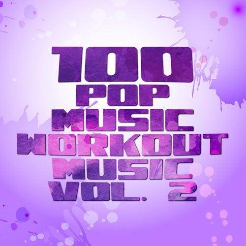 100 Pop Music Workout Music, Vol  2 [Workout Music Service