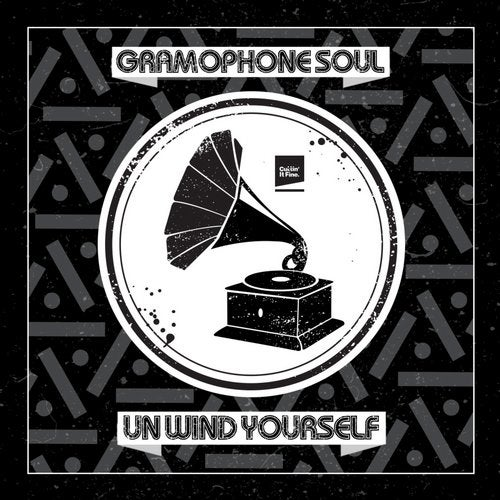 Gramophone Soul - Unwind Yourself (EP) 2019