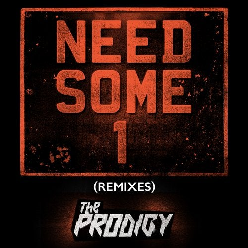 The Prodigy - Need Some1 (Remixes) (EP) 2018