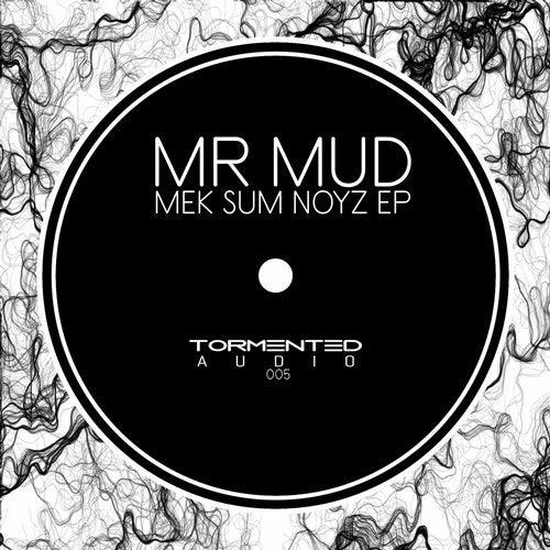 Mr Mud - Mek Sum Noyz 2019 (EP)