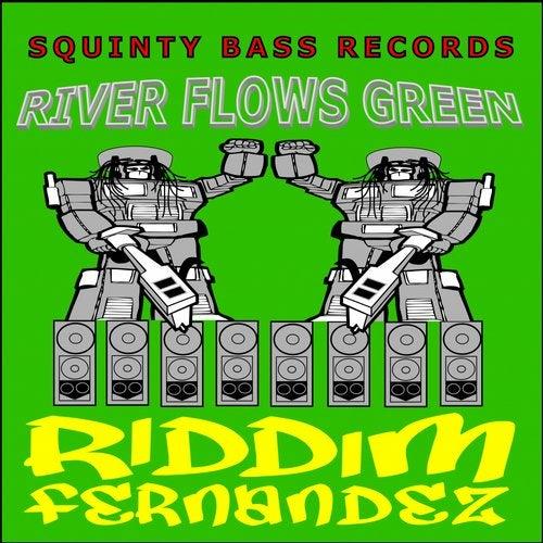 Riddim Fernandez - River Flows Green [EP] 2018
