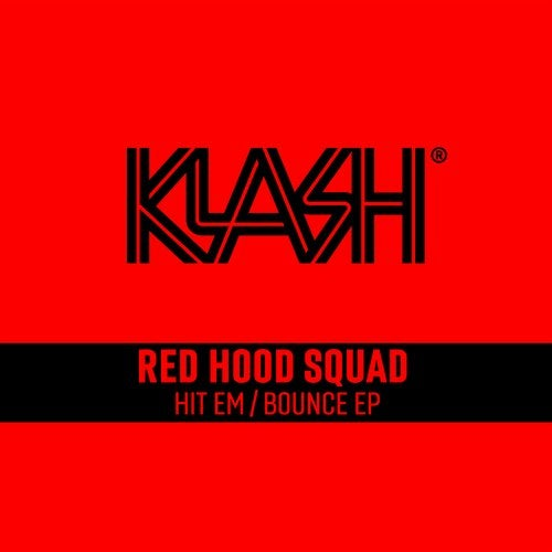 Red Hood Squad - Hit Em / Bounce 2019 [EP]