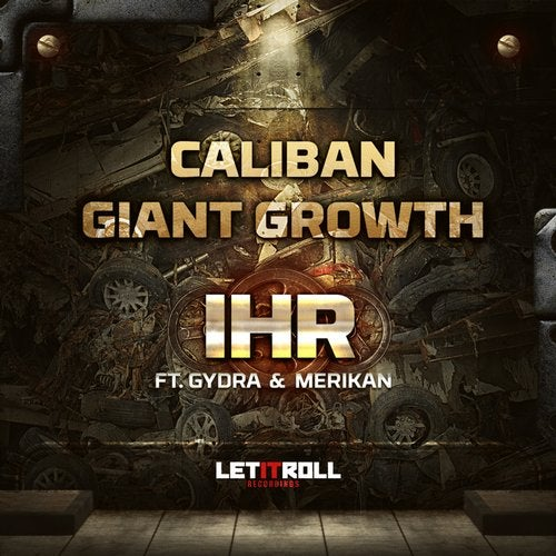 IHR (Inward, Hanzo, Randie) - Caliban vs. Giant Growth 2019 [EP]