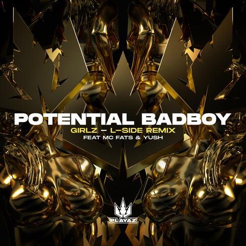 Download Potential Badboy, MC Fats, Yush - Girlz (L-Side Remix) (PLAYAZ130D) mp3