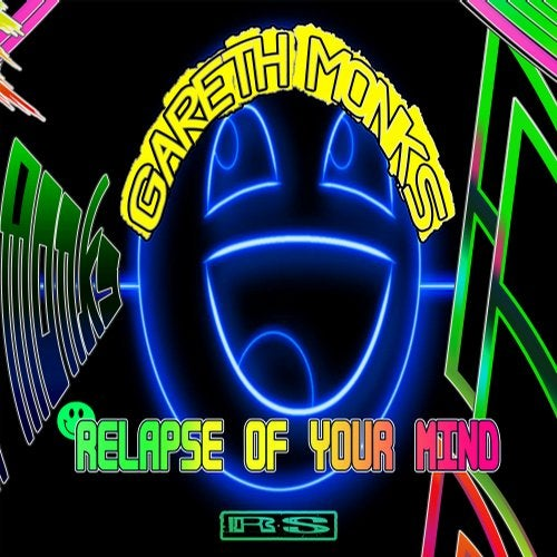 Gareth Monks - Relapse Of Your Mind (EP) 2019