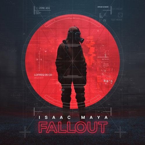 Isaac Maya - Fallout EP 2019