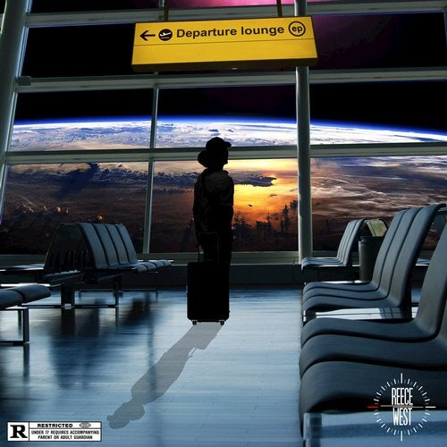Reece West - Departure Lounge 2018 [EP]