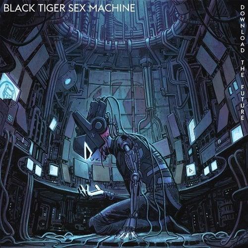 Black Tiger Sex Machine - Download the Future (EP) 2019