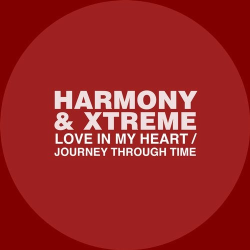 Harmony, Xtreme - Love In My Heart / Journey Through Time (EP) 2019