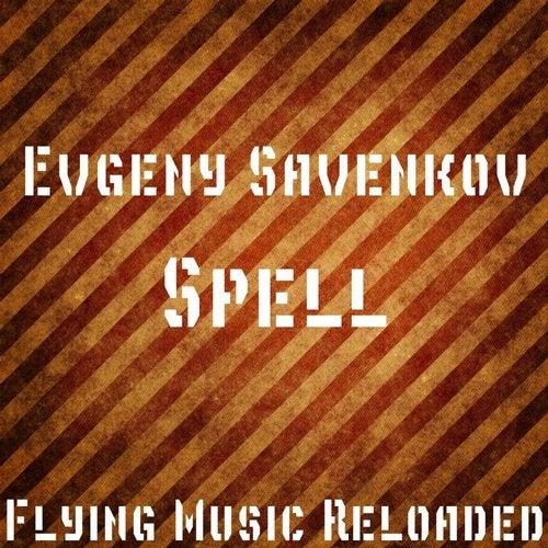 Spell (Original Mix) by Evgeny Savenkov on Beatport