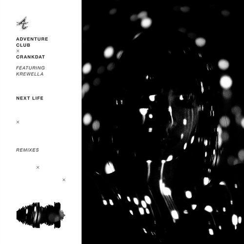 Adventure Club - Next Life (Remixes) [EP] 2019