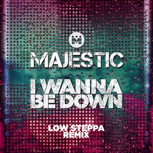 Majestic - I Wanna Be Down (Low Steppa Boiling Point Extended Mix) [2019]