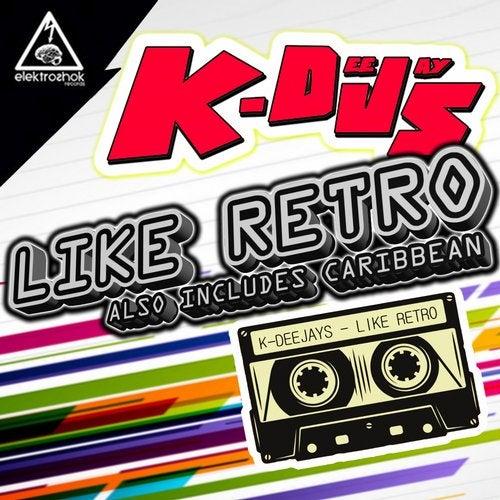 K-Deejays - Like Retro 2019 [EP]