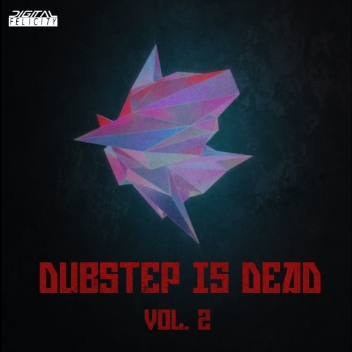 Dubstep Is Dead Sample Pack Vol  2 [Digital Felicity]