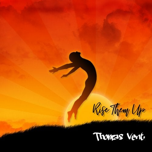 Thomas Vent - Rise Them Up [EP] 2019