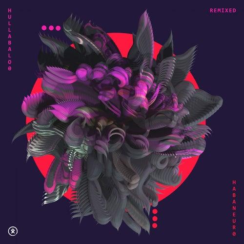 Download Hullabalo0 - Habaneuro: Remixed (Album) (SR171) mp3