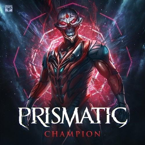 Prismatic - Champion [EP] 2019
