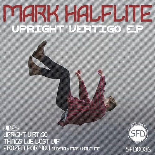 Mark Halflite - Upright Vertigo EP