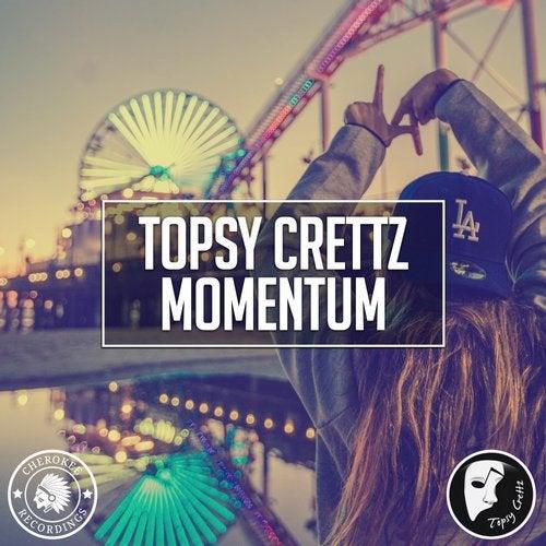 Momentum (Original Mix) by Topsy Crettz on Beatport