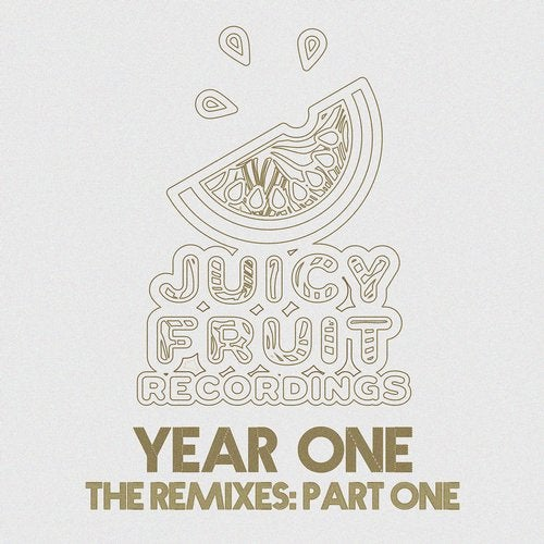 VA — YEAR ONE REMIXES PART ONE (JUICY FRUIT) (EP) 2018