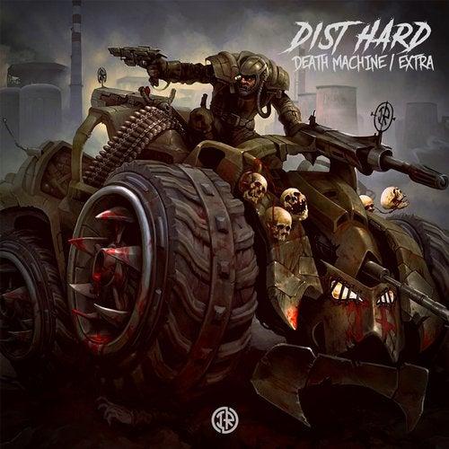 Dist HarD - Death Machine / Extra 2019 (EP)
