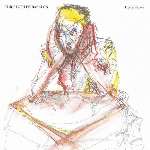Christoph De Babalon - Hectic Shakes (EP) 2019