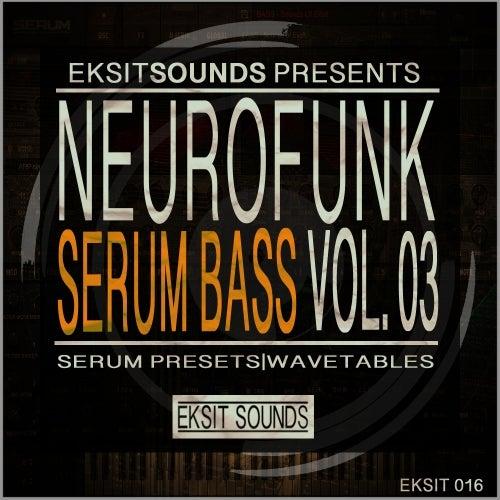 Neurofunk Serum Bass Vol 3 [Eksit Sounds]
