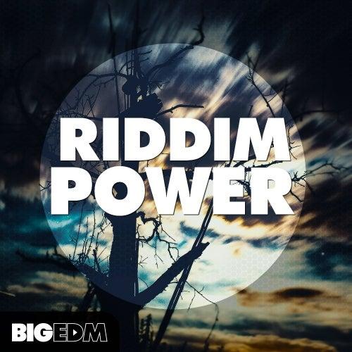 Riddim POWER [Big EDM]