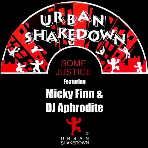 Urban Shakedown & Aphrodite & Micky Finn - Some Justice EP