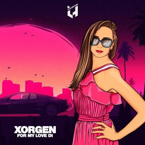 Xorgen - For My Love Di 2019 [Single]