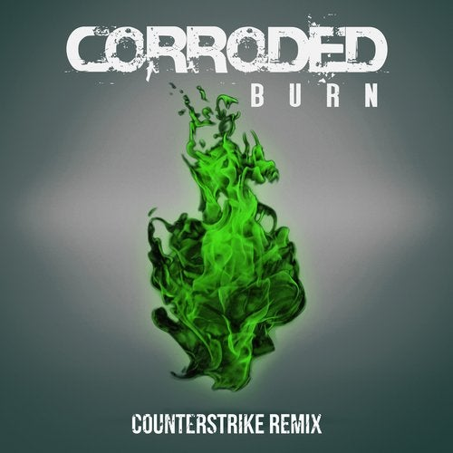 Corroded - Burn / Cross (Counterstrike, Zardonic Remix)