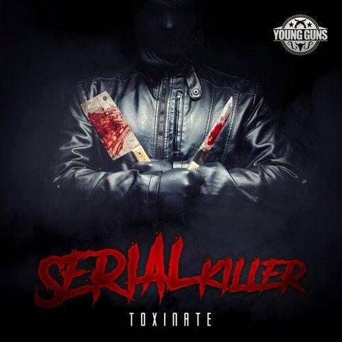 Toxinate - Serial Killer (EP) 2019