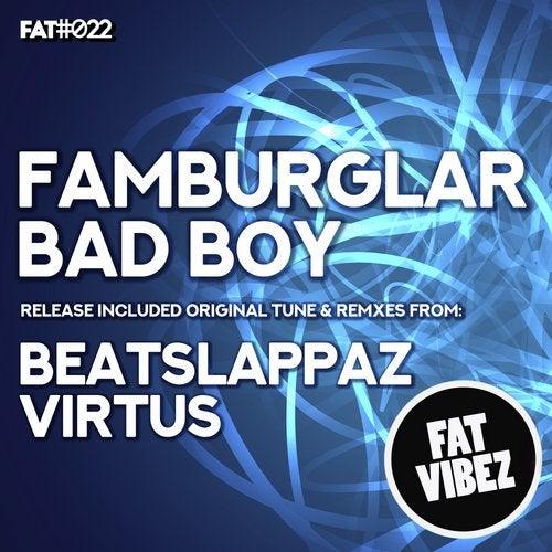 Famburglar - Bad Boy 2019 [EP]