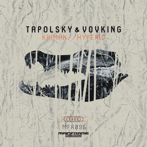 Tapolsky & Vovking - Kaiman / Hyperid [EP] 2017