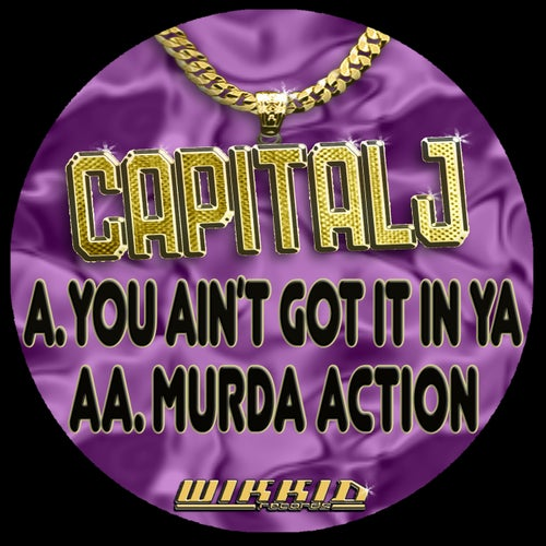Download Capital J - You Ain't Got It In Ya (WKDDIGCAPJ04) mp3