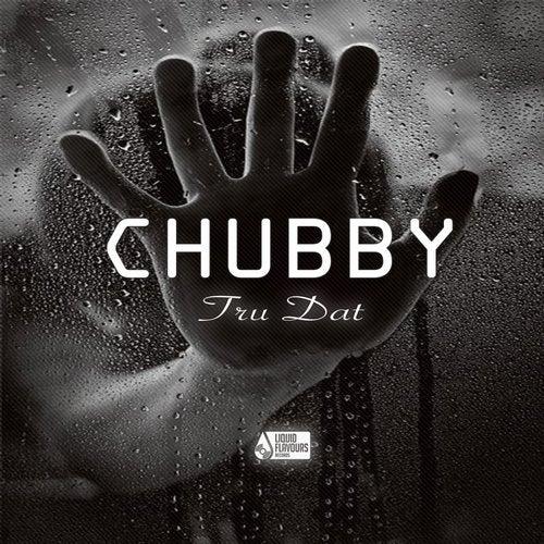 CHUBBY - Tru Dat (EP) 2019