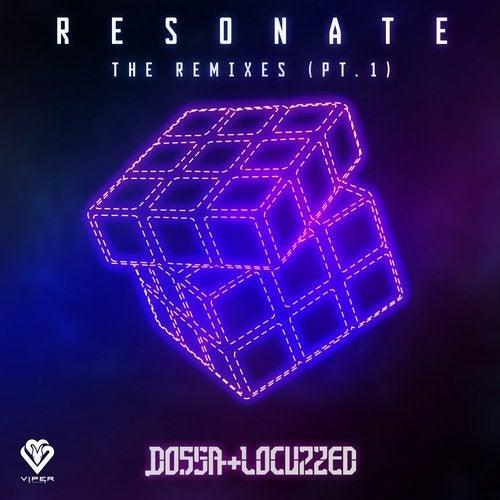Dossa & Locuzzed - Resonate The Remixes Pt.1