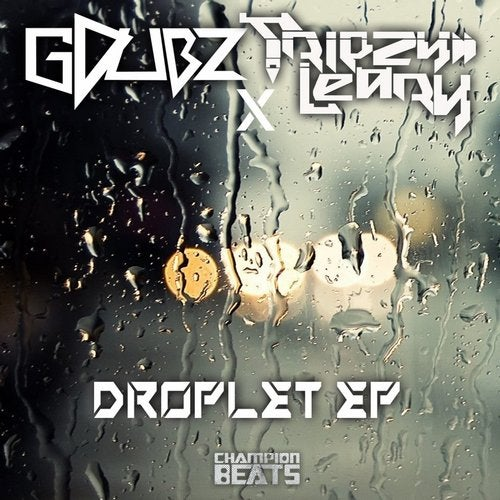 Download GDubz (CAN), Tripzy Leary - Droplet EP (CHAMP128) mp3