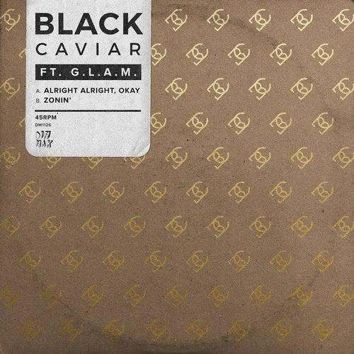 Download Black Caviar - Alright Alright, Okay (feat. G.L.A.M.) / Zonin' [DM1126] mp3