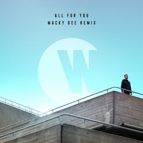 Wilkinson - All For You (Macky Gee Remix) [Single]